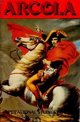 Arcola: The Battle for Italy, 1796