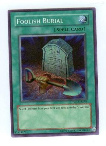 Foolish Burial - TU02-EN004 - Super Rare - Promo Edition