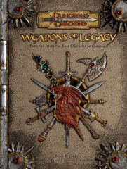 D&D Weapons of Legacy: Powerful Items for Your Character or Campaign 3.5 HC