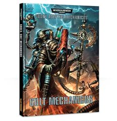 Codex: Adeptus Mechanicus - Cult Mechanicus