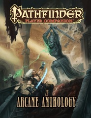 Pathfinder Player Companion: Arcane Anthology (PFRPG)