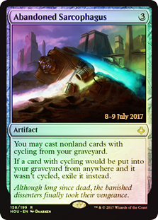Abandoned Sarcophagus (HOU Prerelease Foil) 8-9 July 2017