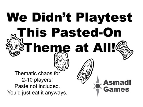 We Didnt Playtest This - Pasted-On Theme at All!