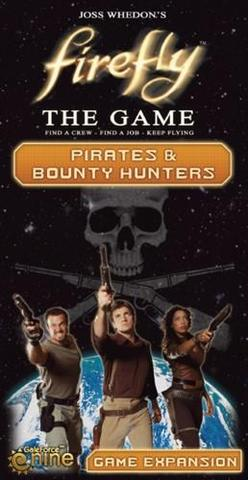 Firefly: The Game  Pirates & Bounty Hunters