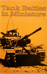 Tank Battles in Miniature 5: A wargamers' guide to the Arab-Israeli Wars since 1948