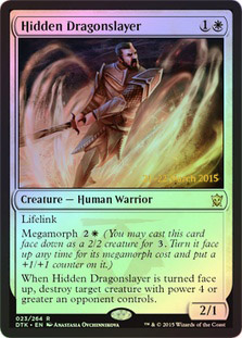 Hidden Dragonslayer (Dragons of Tarkir Prerelease Foil)