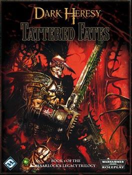 Dark Heresy: Tattered Fates: The Haarlock Legacy Volume 1