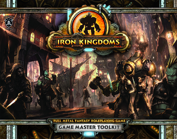 Iron Kingdoms Full Metal Fantasy Game Master Toolkit