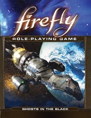 Firefly RPG Ghosts in the Black Campaign Book