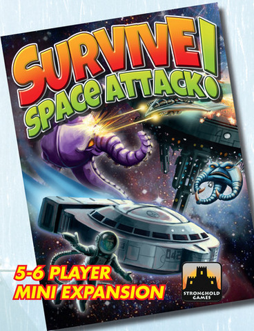 Survive: Space Attack! 5-6 Player Mini-Expansion
