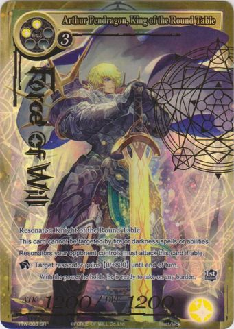 Arthur Pendragon, King of the Round Table - TTW-003 - SR - 1st Edition - Full Art
