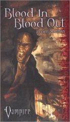 Vampire Blood In Blood Out (2) (Vampire the Requiem)