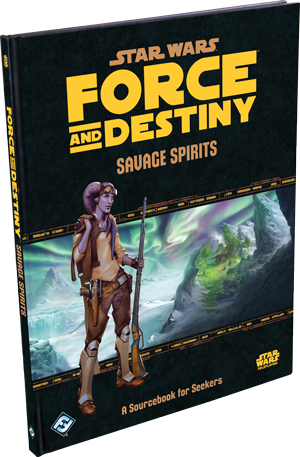 Force and Destiny: Savage Spirits