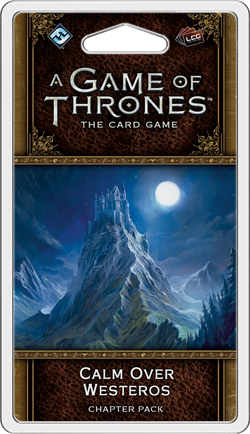 A Game of Thrones LCG (Second Edition) - Calm Over Westeros Chapter Pack