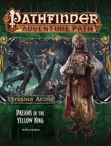 Pathfinder Adventure Path #111: Strange Aeons Part 3 - Dreams of the Yellow King