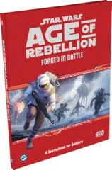 Star Wars: Age of Rebellion Forged in Battle