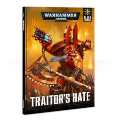Black Crusade: Traitor's Hate  [out of print]