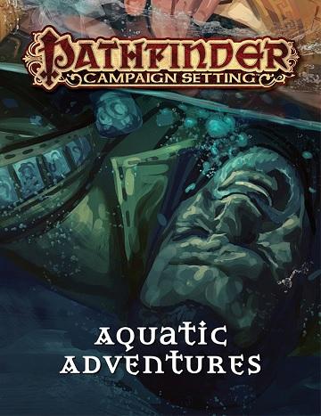 Pf Campaign: Aquatic Adventures - RPG » Pathfinder Modules