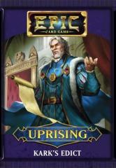 Epic Card Game - Uprising - Kark's Edict