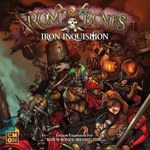 Rum And Bones: Second Tide - Iron Inquisition Expansion