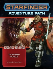 Starfinder Adventure Path: Splintered Worlds (Dead Suns 3 of 6)
