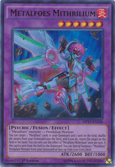 Metalfoes Mithrilium - MP17-EN148 - Ultra Rare - 1st Edition