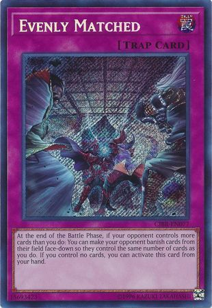 Evenly Matched - CIBR-EN077 - Secret Rare - Unlimited Edition
