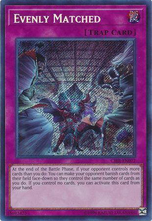 Evenly Matched - CIBR-EN077 - Secret Rare - Unlimited Edition