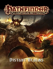 Pathfinder Campaign Setting: Distant Realms © 2018