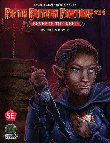 Fifth Edition Fantasy #14: Beneath The Keep