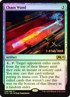 Chaos Wand (M19 Prerelease Foil) 7-8 July 2018