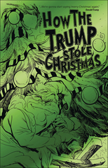 How The Trump Stole Christmas (One Shot) Green Foil Edition