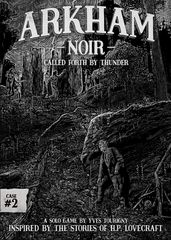 Arkham Noir: Case #2 - Called Forth By Thunder