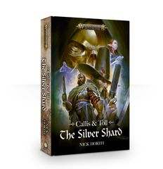 Callis And Toll: The Silver Shard (Hb)
