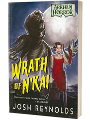 Arkham Horror Novel: Wrath of N'Kai