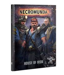 Necromunda: House of Iron (House Orlock Gang Book)