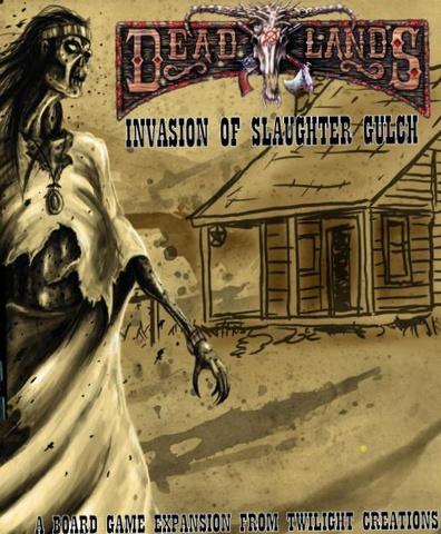 Deadlands: Invasion of Slaughter Gulch