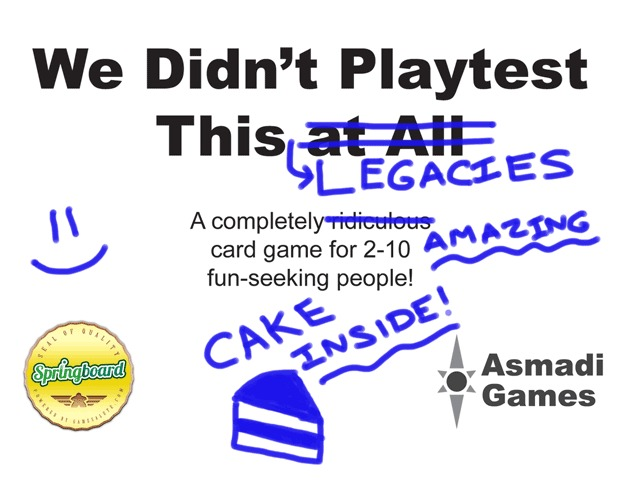 We Didnt Playtest This - Legacies