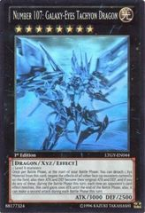 Number 107: Galaxy-Eyes Tachyon Dragon - LTGY-EN044 - Ghost Rare - 1st Edition